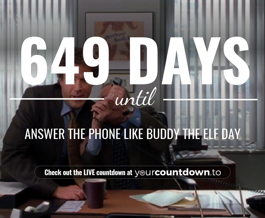 Countdown to Answer The Phone Like Buddy The Elf Day