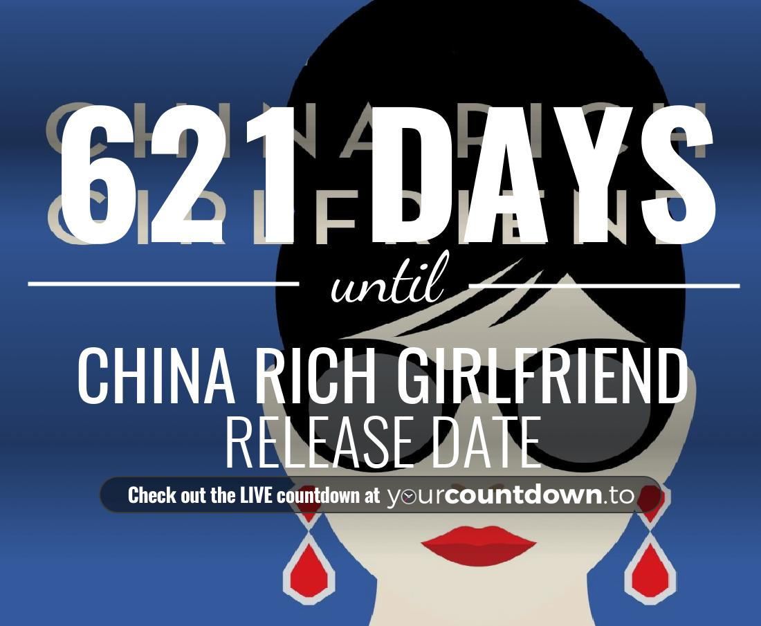 Countdown to China Rich Girlfriend Release Date