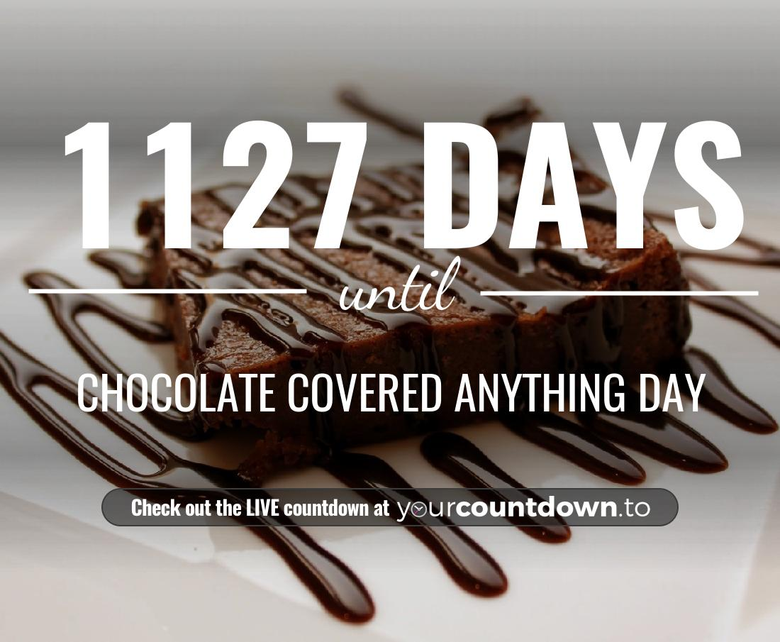 Countdown to Chocolate Covered Anything Day