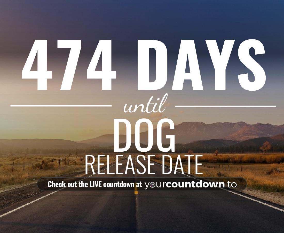 Countdown to Dog Release Date