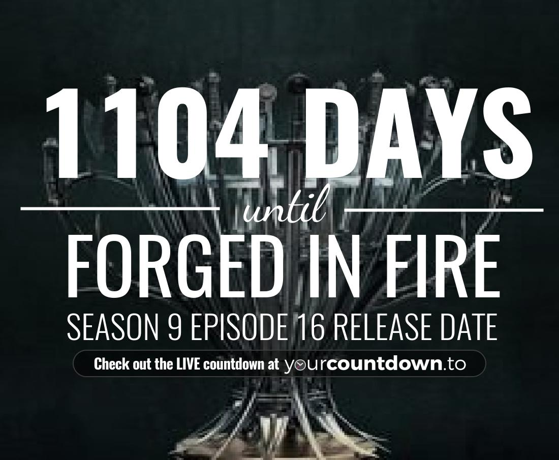 Countdown to Forged in Fire Season 6 Episode 22