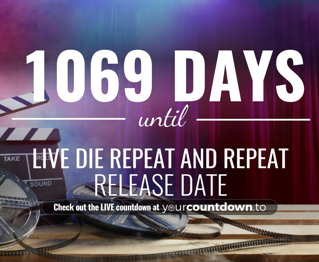 Countdown to Live Die Repeat and Repeat Release Date