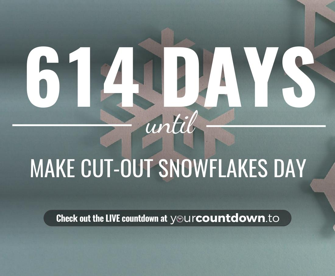Countdown to Make Cut-out Snowflakes Day