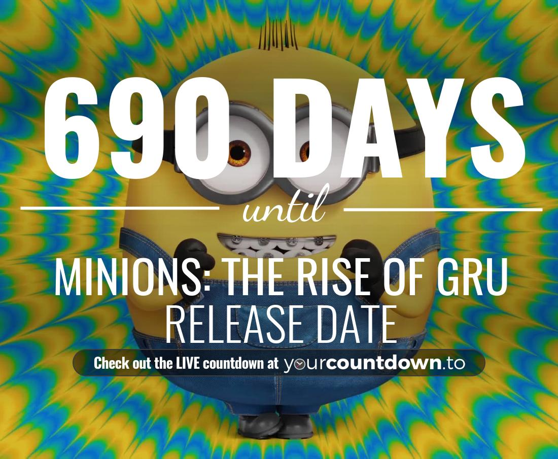 Countdown to Minions: The Rise of Gru Release Date