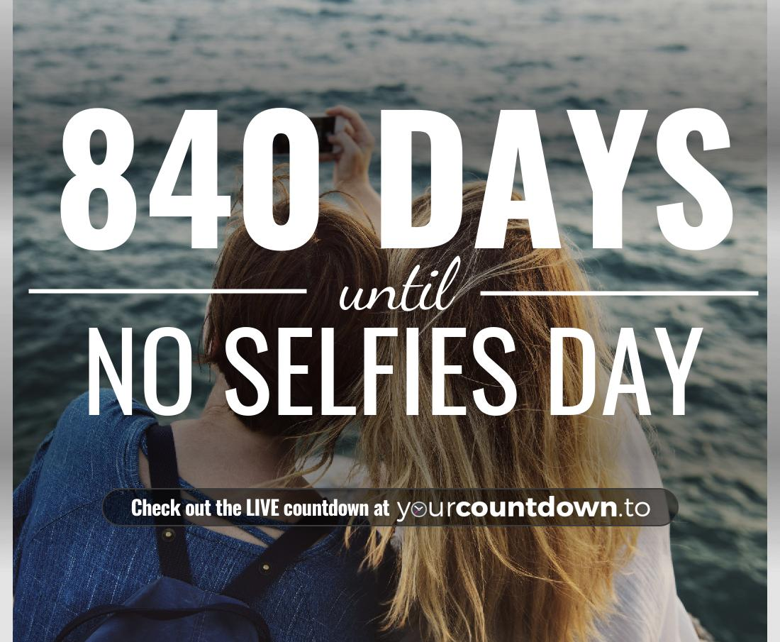 Countdown to No Selfies Day