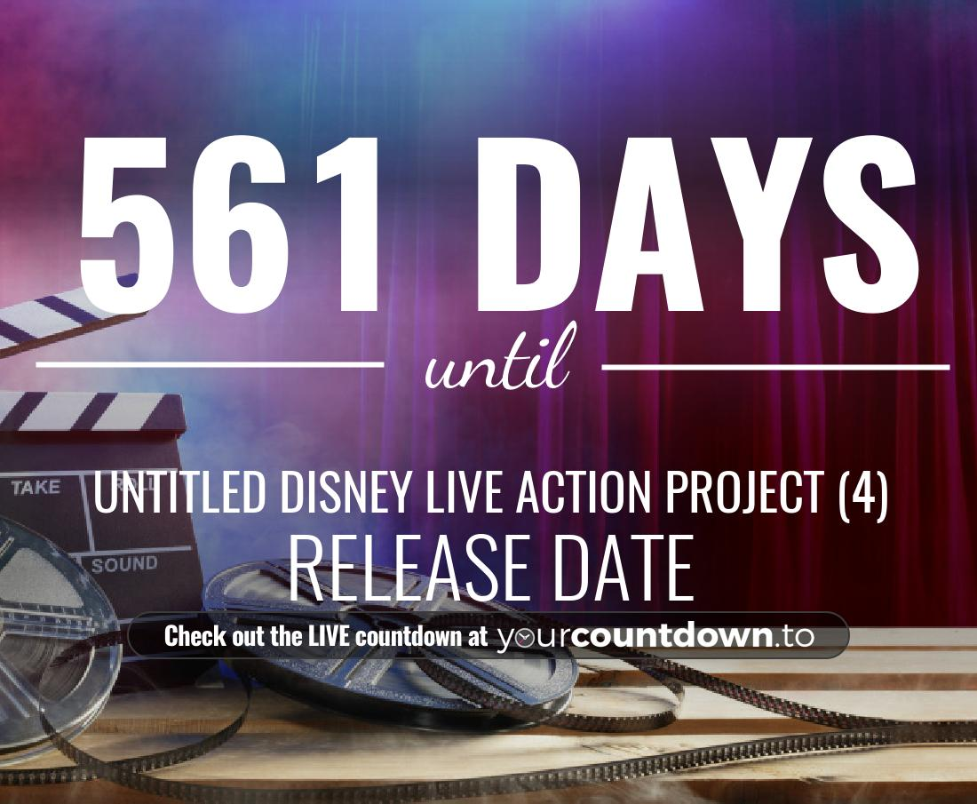 Countdown to Untitled Disney Live Action Project (4) Release Date