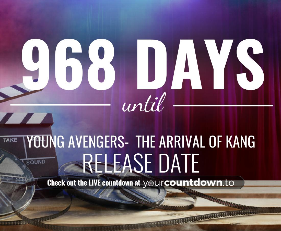 Countdown to Young Avengers-  the arrival of Kang Release Date